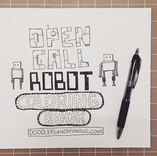 Open Call / A Robot Coloring Book | Doodlers Anonymous