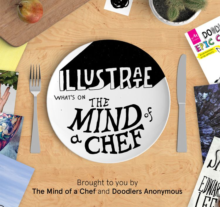 Now Accepting Submissions Showcase #25: Illustrate What's on the Mind of a Chef | Doodlers Anonymous