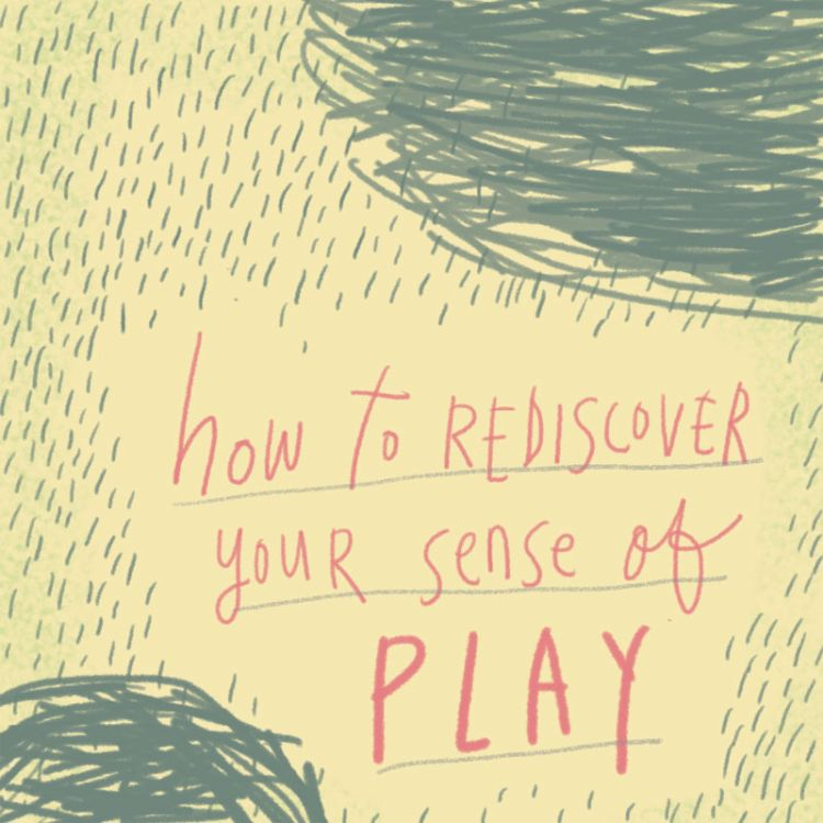 How to Rediscover Your Sense of Play | Doodlers Anonymous