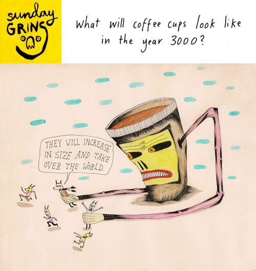 Sunday Grins! Coffee Cupsof the Future | Doodlers Anonymous