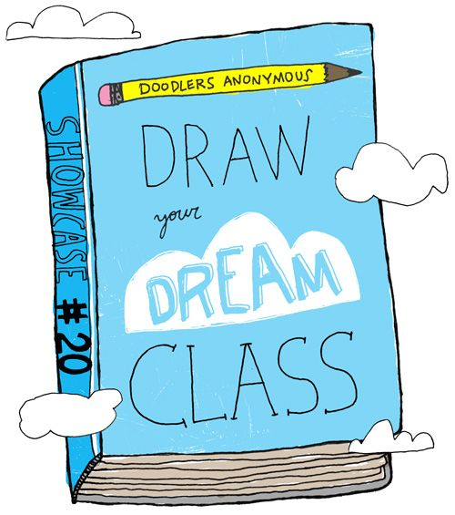 Showcase #20: Draw Your Dream Class | Doodlers Anonymous
