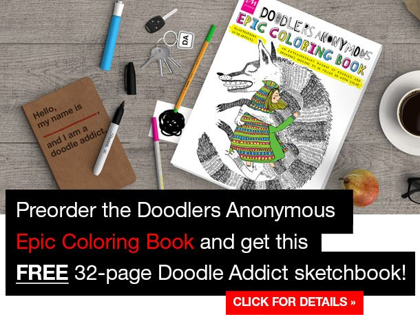 NEWS: Preorder the NEW Doodlers Anonymous EPIC Coloring Book and get a BONUS Doodle Addict 32-page sketchbook (while supplies last) | Doodlers Anonymous