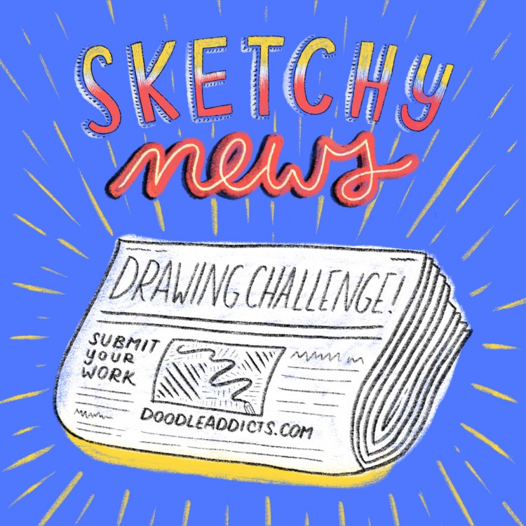 Submit Your Work Today: Sketchy News Drawing Challenge | Doodlers Anonymous