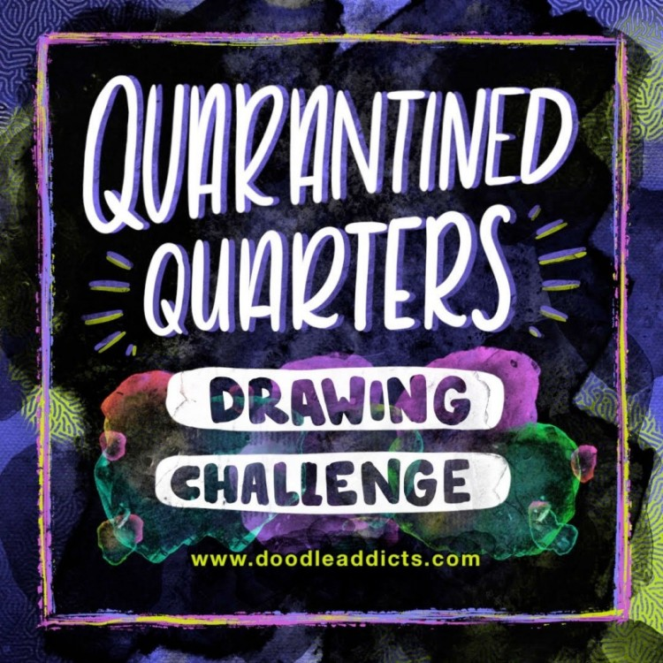 Submit Your Work Today: Quarantined Quarters Drawing Challenge | Doodlers Anonymous